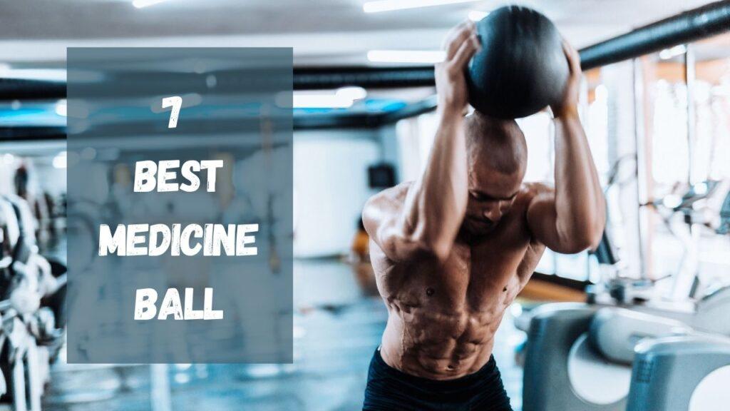 7 Best Medicine Ball