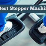 7 Best Stepper Machine
