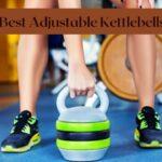 7 Best Adjustable Kettlebells