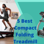 5 Best Compact Folding Treadmill