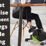5 Best Exercise Equipment For Legs While Sitting